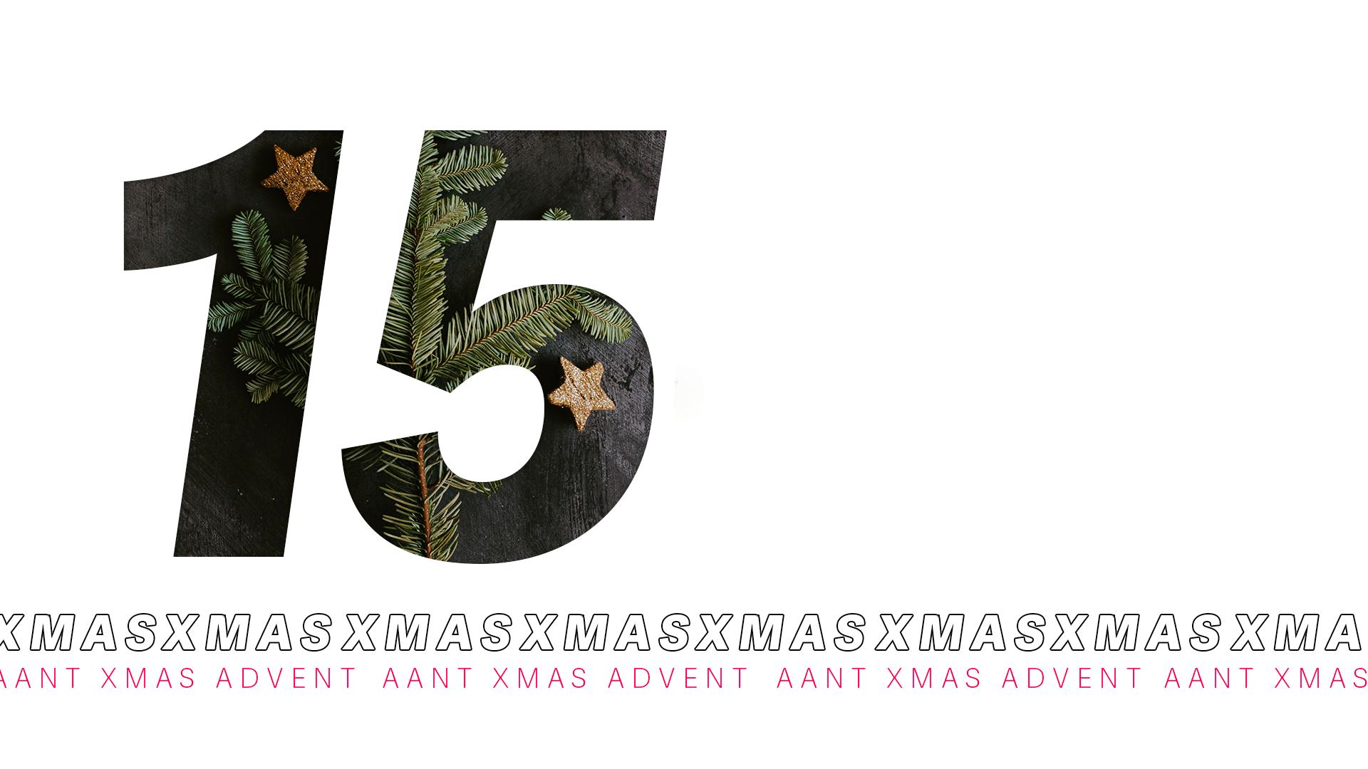 AANT XMAS ADVENT – 15 DICEMBRE