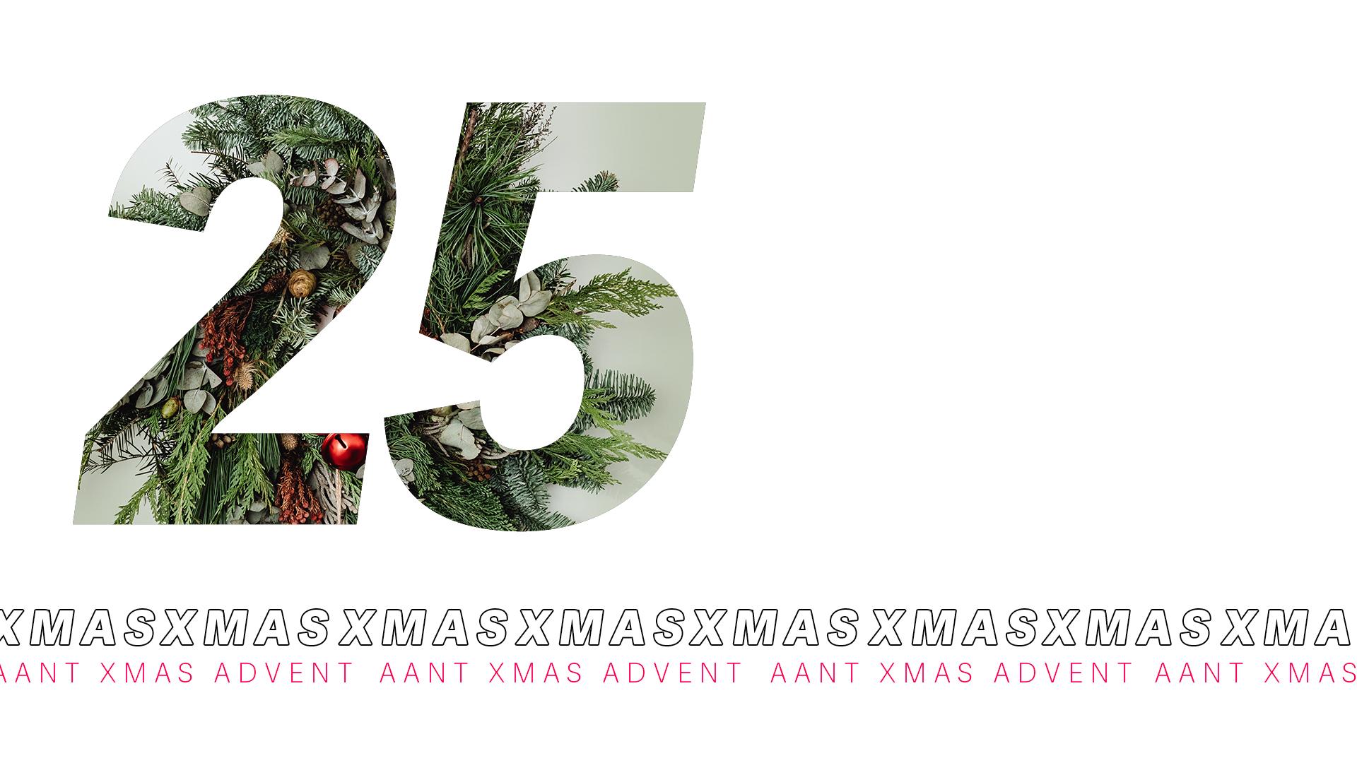 AANT XMAS ADVENT – 25 DICEMBRE