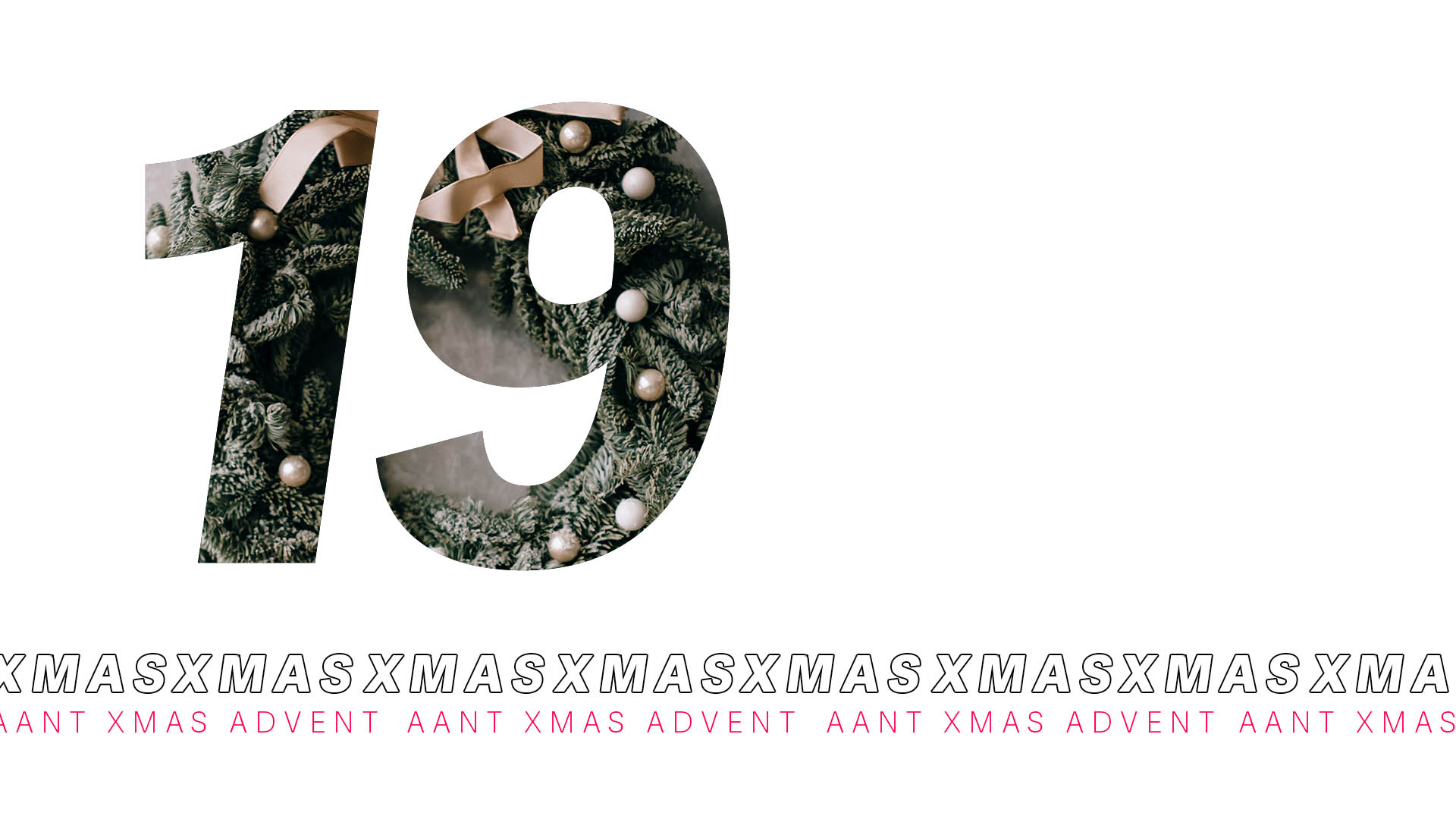 AANT XMAS ADVENT – 19 DICEMBRE